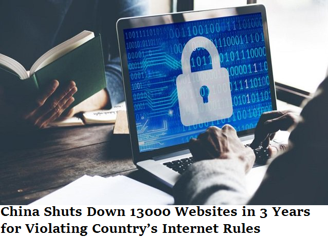 China Shuts Down 13000 Websites in 3 Years for Violating Country's Internet Rules