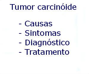 Tumor carcinóide pulmonar causas sintomas diagnóstico tratamento prevenção riscos complicações