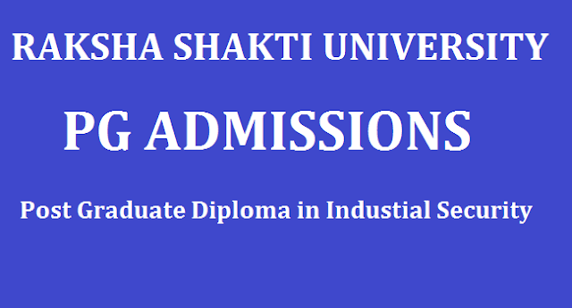 Admission, Notifications, PG admissions, Post Graduate Diploma in Industial Security, Raksha Shakti University, Security Management, www.rsu.ac.in