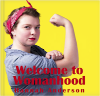 Welcome to Womanhood by Hannah Anderson