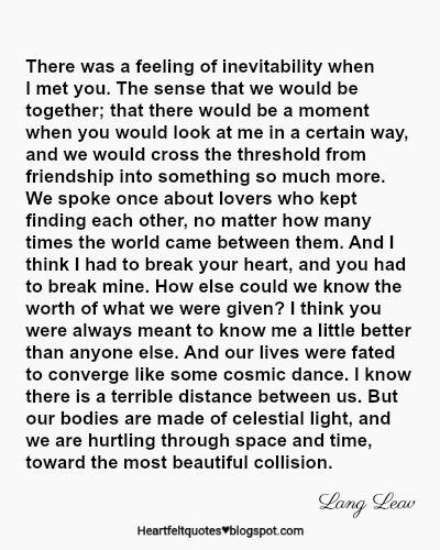 There Was A Feeling Of Inevitability When I Met You Heartfelt