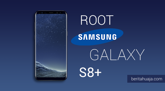 How To Root Samsung Galaxy S8+ SM-G955 And Install TWRP Recovery