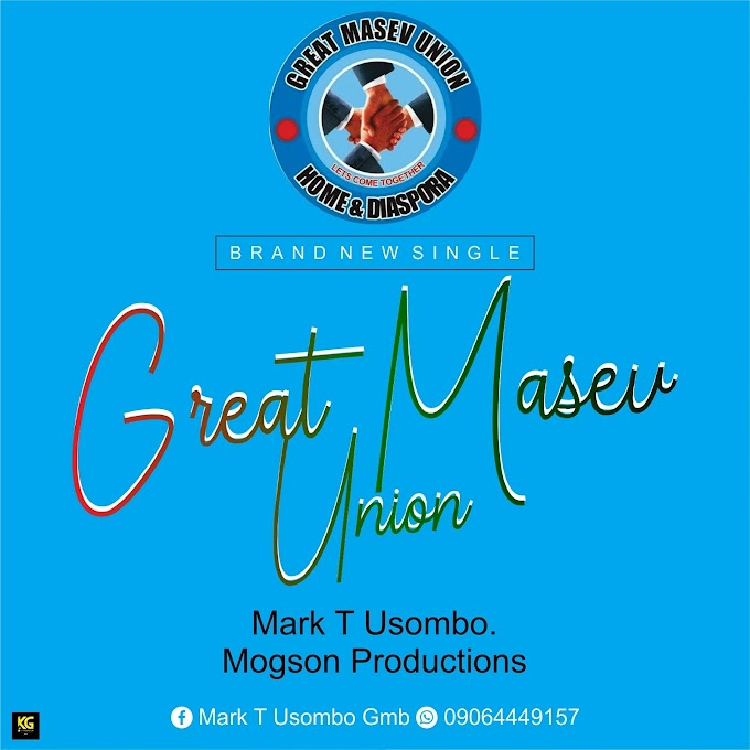 Music: Great Masev Union - Mark T Usombo