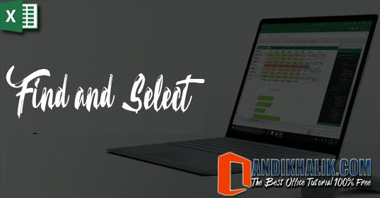 Cara Cepat Menemukan teks tertentu dan menggantinya dengan teks lain (Find and Select and Replace) di Excel