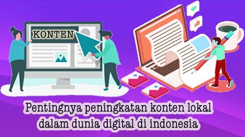 Pentingnya peningkatan konten lokal dalam dunia digital di indonesia