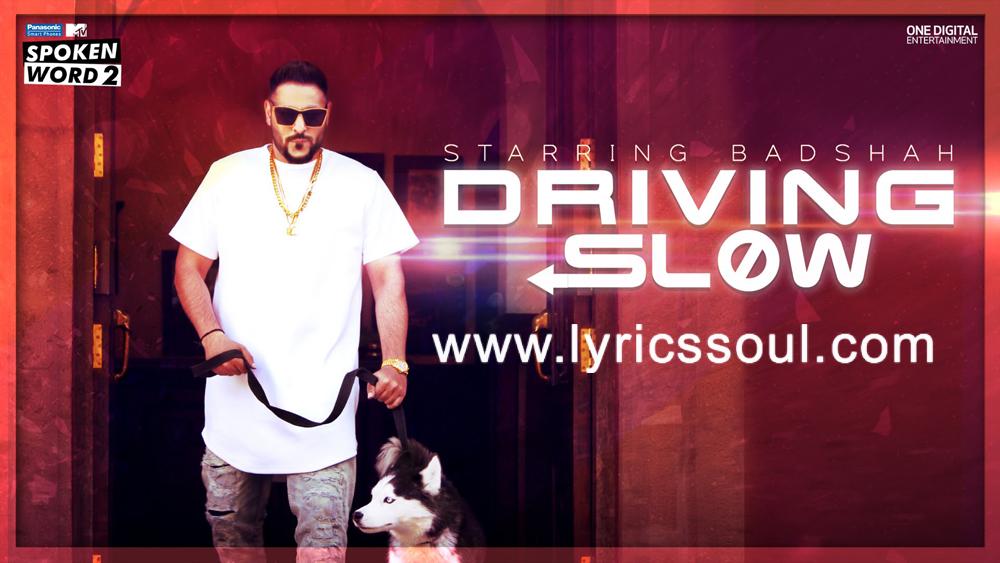 Driving Slow Lyrics MTV Spoken Word 2 Badshah