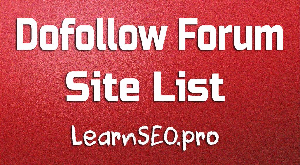 Top 100+ HighPR Dofollow Forum Site List | LearnSEO pro