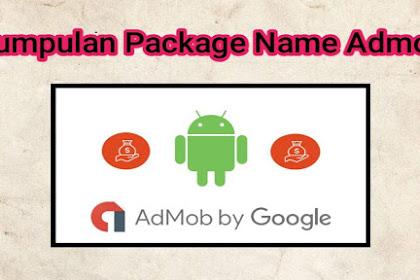 Cara Mencari Packname Admob Bedah Packname Terbaru