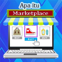 Pengertian Marketplace dan Contohnya