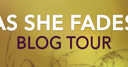 Blog Tour: As She Fades Review