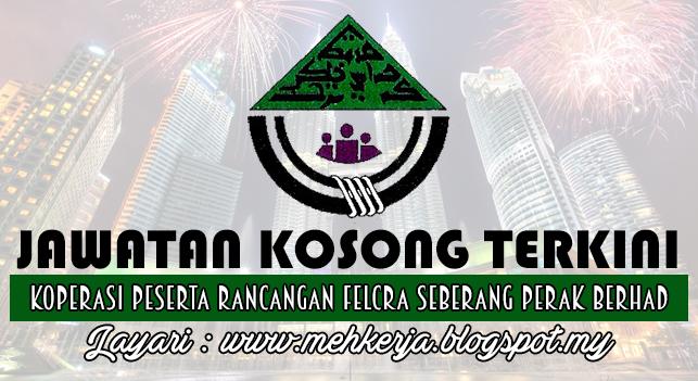 Jawatan Kosong Terkini 2016 di Koperasi Peserta Rancangan Felcra Seberang Perak Berhad
