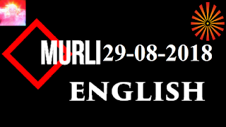 Brahma Kumaris Murli 29 August 2018 (ENGLISH)