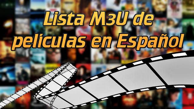 Lista M3U de películas en Español   Más de 2000 mil películas gratis