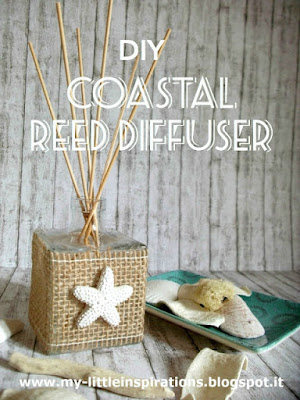 http://my-littleinspirations.blogspot.it/2016/06/diy-coastal-reed-diffuser.html