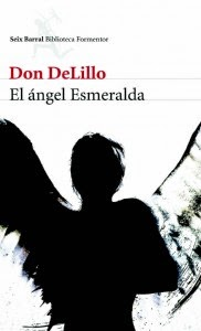 El ángel Esmeralda - Don DeLillo