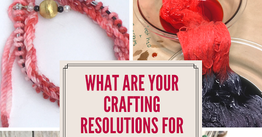 What Are Your Crafting Resolutions for 2018?
