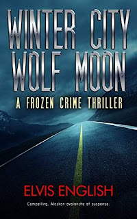 Winter City Wolf Moon - fear on the last frontier book promotion Elvis English