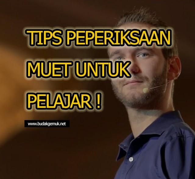 TIPS PEPERIKSAAN MUET UNTUK PELAJAR !