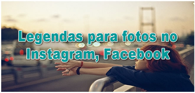 Legendas Para Fotos No Instagram Facebook Zap Frases