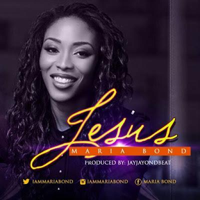 Gospel Song; Maria Bond – Jesus