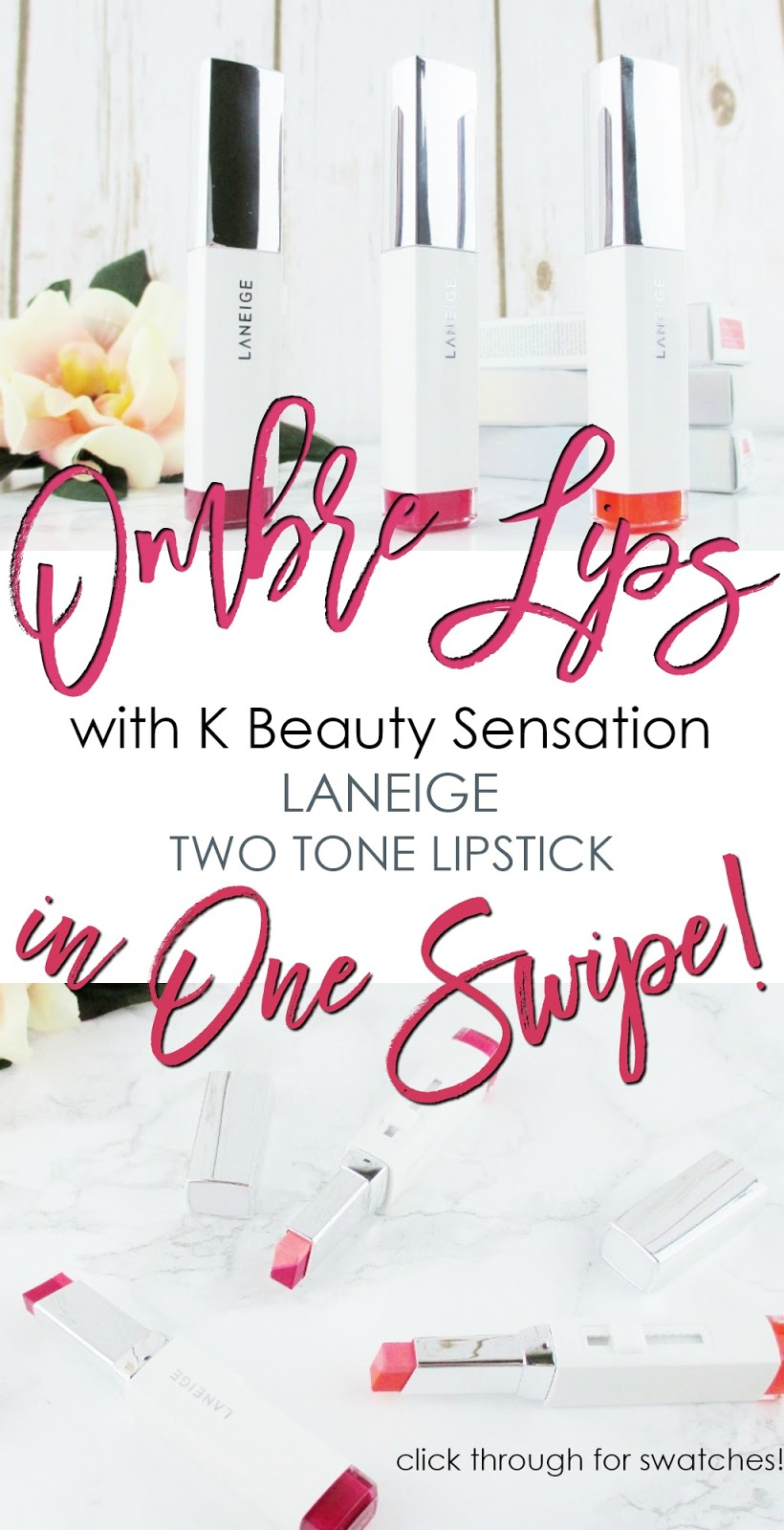 Love it or Leave it? Ombre Lips in One Swipe with K Beauty Sensation Laneige Two Tone Lipstick Review