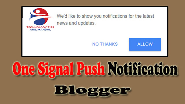How to Add One Signal Push Notification Free on Blogger Blog