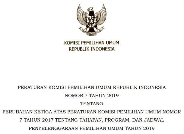 PKPU Nomor 7 Tahun 2019 tentang Perubahan Ketiga Atas PKPU Nomor 7 Tahun 2017 tentang Tahapan, Program, dan Jadwal Penyelenggaraan Pemilihan Umum Tahun 2019