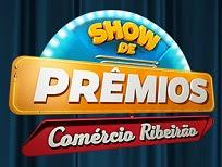 Participar da promoção Show de Prêmios Comércio de Ribeirão
