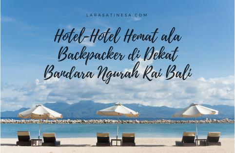 Hotel Hemat Ala Backpacker Di Dekat Bandara Ngurah Rai Bali