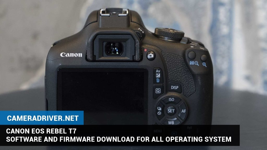 Canon EOS Rebel T7 Software Download