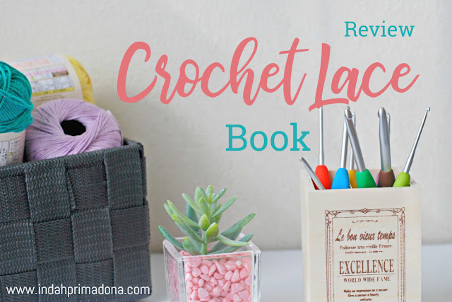 review crochet lace book. crochet book. crochet lace book. crochet lace, doily, table runner, crochet, buku rajut, buku rajut jepang