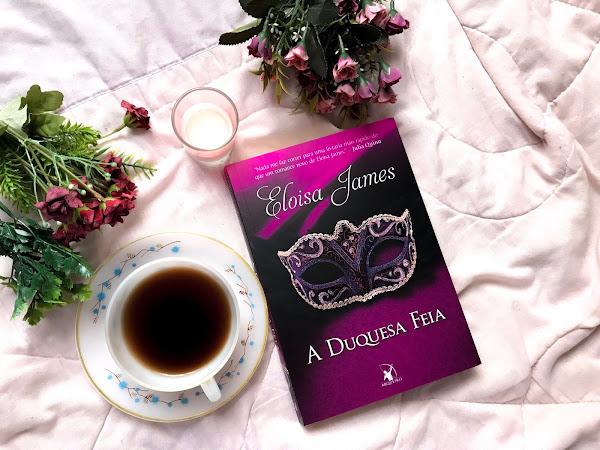 A Duquesa Feia, de Eloisa James (Contos de Fadas #3)