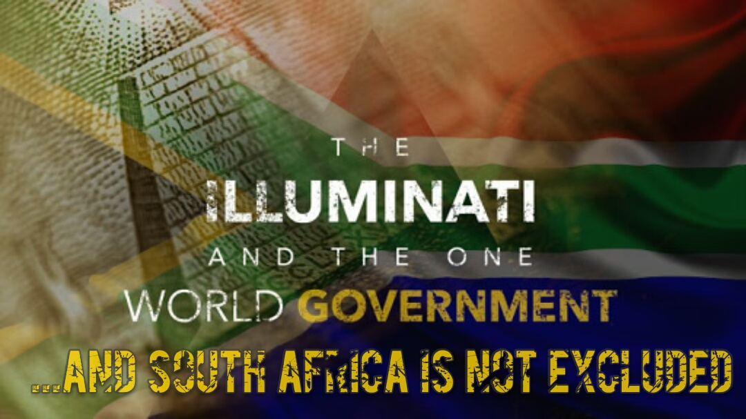 The Illuminati And The ONE World Government & South Africa is not excluded