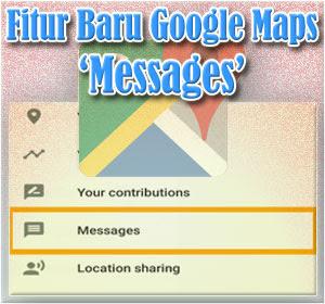 Google Maps Hadirkan Fitur Baru 'Messages' Untuk Bekirim Pesan, Begini Cara Menggunakannya