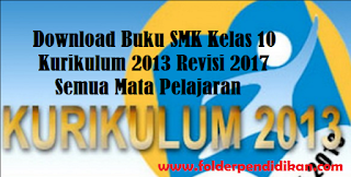 Download Buku SMK Kelas 10 Kurikulum 2013 Revisi 2017 Semua Jurusan