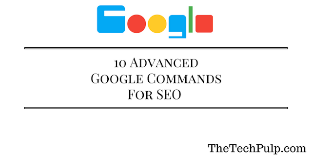 10 Advanced Google Commands For SEO