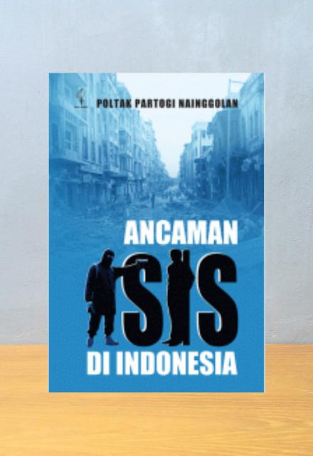 ANCAMAN ISIS DI INDONESIA, Poltak Partogi Nainggolan