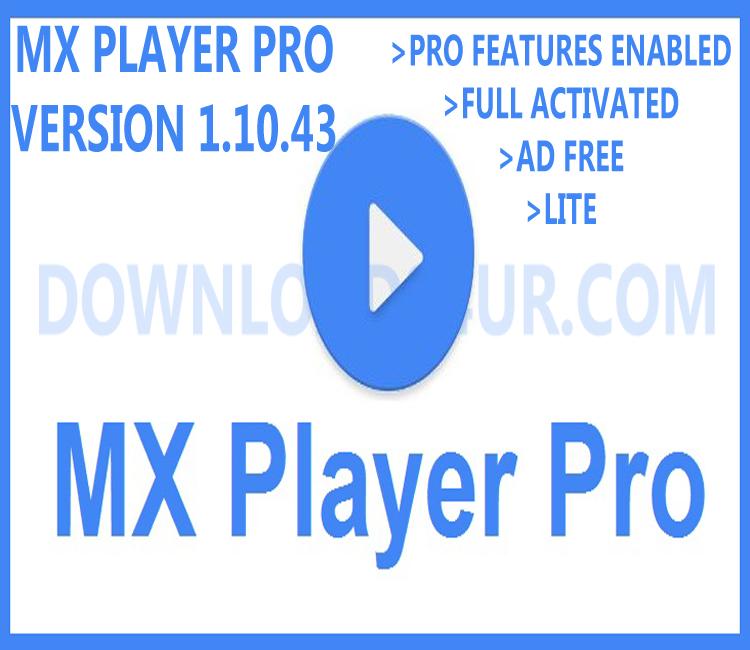 mx player pro apk download free