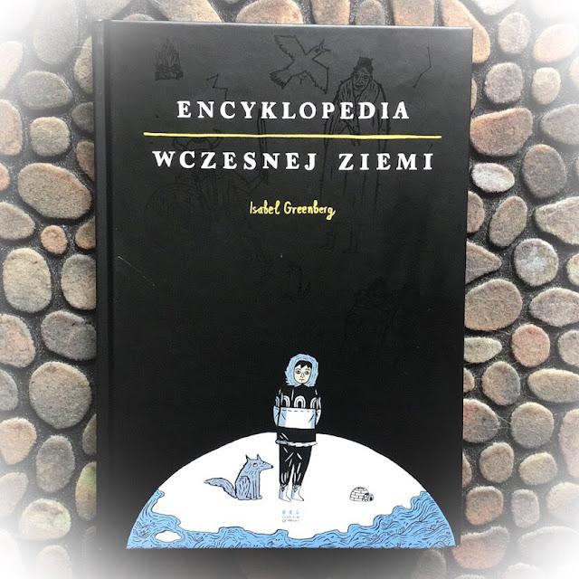 """""""Encyklopedia Wczesnej Ziemi"""", czyli siła opowieści"""