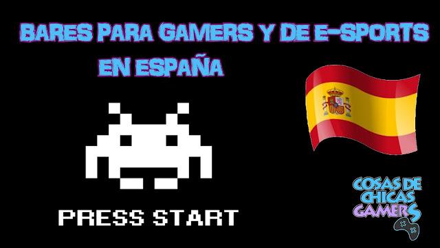 Bares gamers y de e-Sports en España