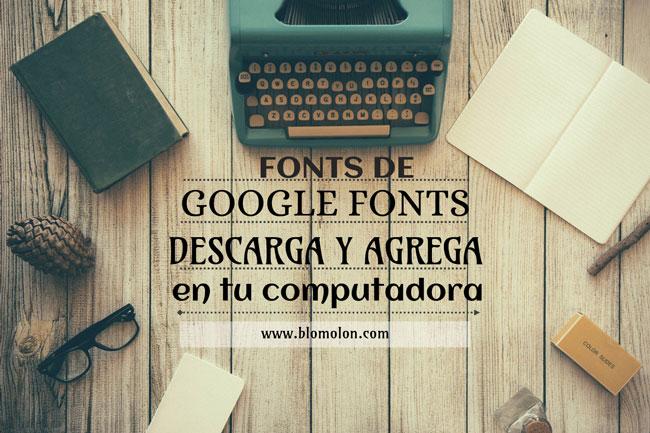 Google Fonts para descargar y agregar en tu computadora