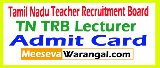 TN TRB Lecturer Admit Card 2017