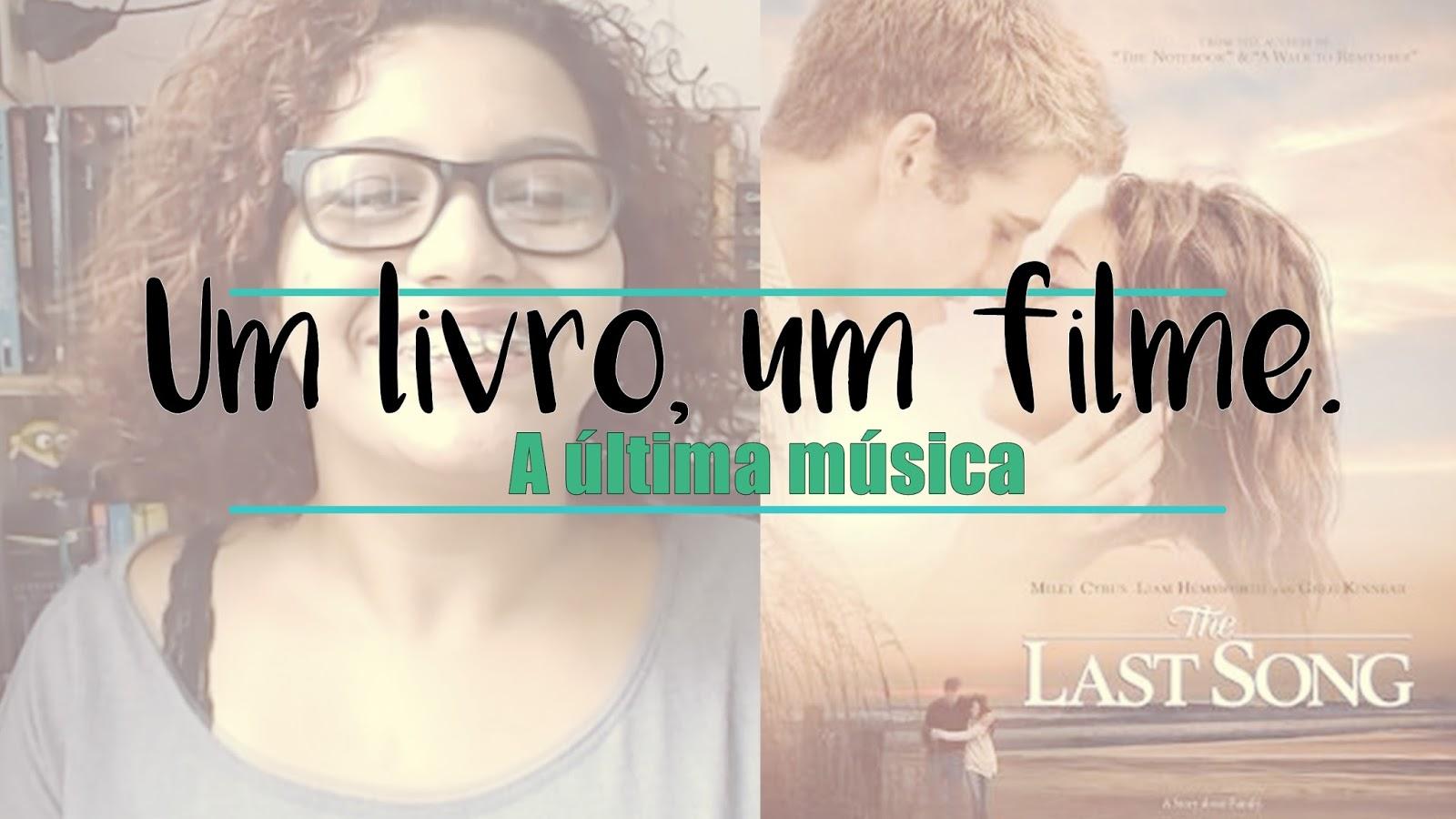 Um livro, um filme - A última música + Layout novo! | BLOG CONFIDENT