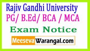 Rajiv Gandhi University PG/ B.Ed/ BCA / MCA. 1st/ 3rd / 5th. Sem Application Form 2017 Exam Notice