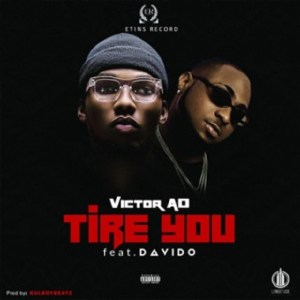 BAIXAR MP3    Victor AD - Tire You (Feat. Davido).    2019