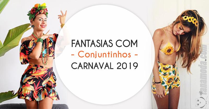 Fantasias Carnaval 2019 - Ideias com Conjuntinhos
