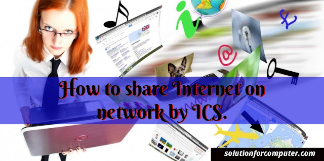 How to share Internet on network by ICS.