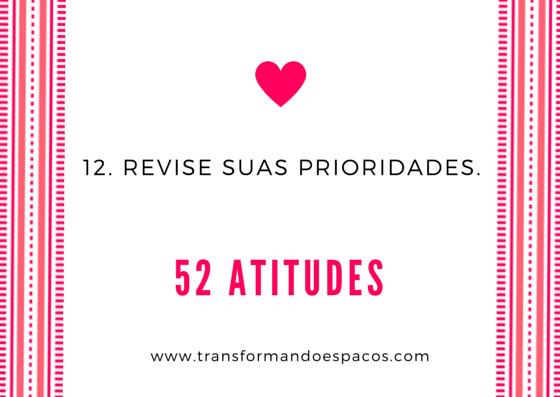 Projeto 52 Atitudes | Atitude 12 - Revise suas prioridades.
