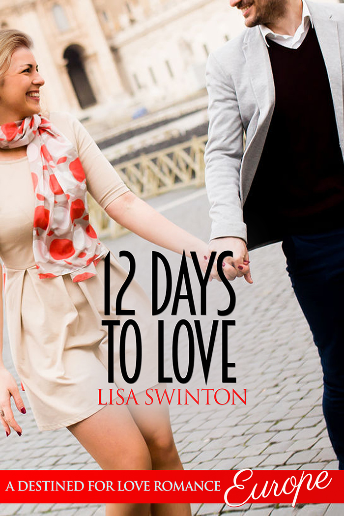12 Days to Love (A Destined for Love Romance: Europe)