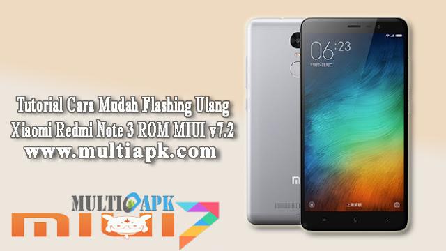 Cara Mudah Flashing Ulang Xiaomi Redmi Note 3 ROM MIUI v7.2